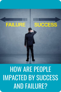 How Are People Impacted By Success And Failure Pin