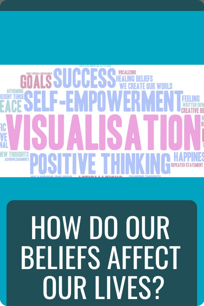 How Do Our Beliefs Affect Our Lives Pin
