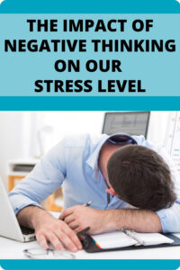 The Impact of Negative Thinking On Our Stress Level Pin